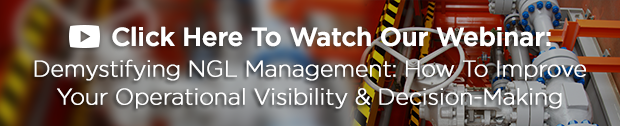 Demystifying NGL Management: How To Improve Your Operational Visibility & Decision-Making