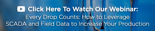 Every Drop Counts: How to Leverage SCADA and Field Data to Increase Your Production